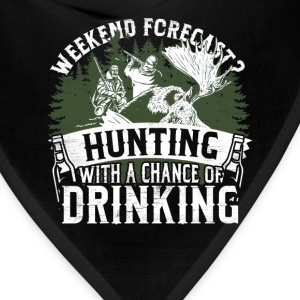 Hunting - Weekend forecast, a chance of drinking - Bandana