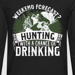 Hunting - Weekend forecast, a chance of drinking - Men's Premium Long Sleeve T-Shirt