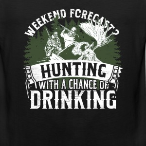 Hunting - Weekend forecast, a chance of drinking - Men's Premium Tank