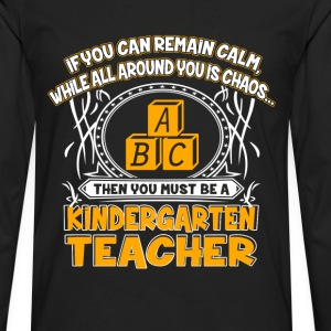 Kindergarten teacher - Calm while around is chaos - Men's Premium Long Sleeve T-Shirt