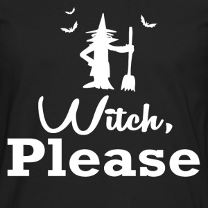 witch please2.png T-Shirts - Men's Premium Long Sleeve T-Shirt