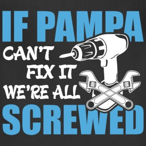 If Pampa Can't Fix It Were It We're All Screwed T- - Adjustable Apron