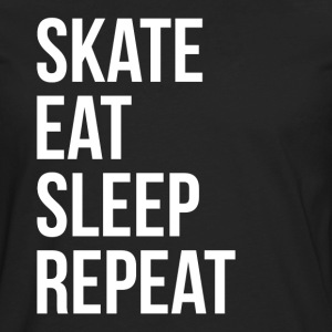 SKATE EAT SLEEP REPEAT T-Shirts - Men's Premium Long Sleeve T-Shirt