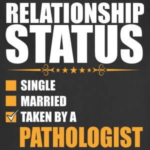 Relationship Status Single Married Pathologist - Adjustable Apron
