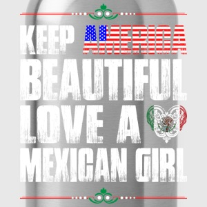 Keep America Beautiful Love A Mexican Girl T-Shirts - Water Bottle