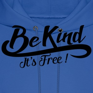Be kind It's free T-Shirts - Men's Hoodie
