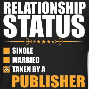 Relationship Status Single Married Publisher - Men's Premium Long Sleeve T-Shirt