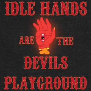 Idle hands are the devils playground black t shirt - Sweatshirt Cinch Bag