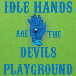 Idle Hands are the Devils Playground t shirt - Tote Bag
