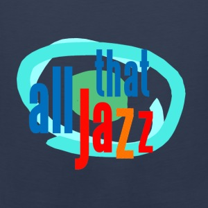 all that jazz - Men's Premium Tank