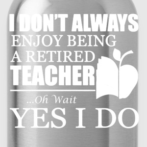 Retired Teacher Shirt - Water Bottle