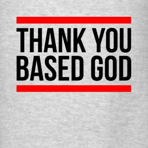 THANK YOU BASED GOD Hoodies - Men's T-Shirt