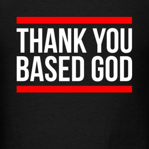 THANK YOU BASED GOD Tanks - Men's T-Shirt