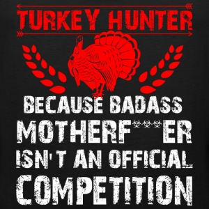 Turkey hunter - Badass isn't an official competiti - Men's Premium Tank