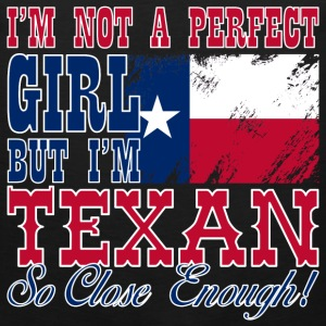 Texan - I'm not a perfect girl but so close enough - Men's Premium Tank