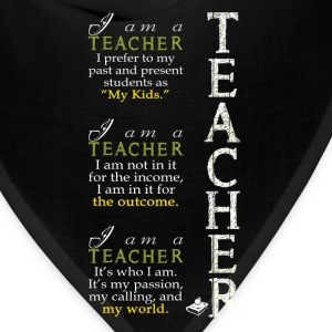Teacher - It's who I am, my passion, my calling - Bandana