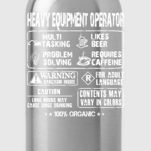 Heavy Equipment operator - Multi tasking operator - Water Bottle