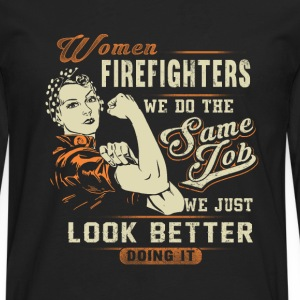 Firefighter - Women firefighters just look better - Men's Premium Long Sleeve T-Shirt