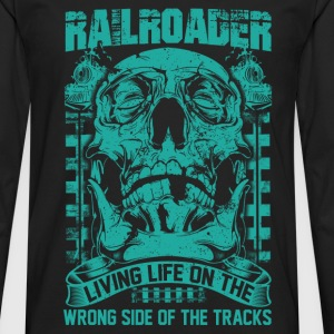 Railroader Living life on the wrong side Railroad - Men's Premium Long Sleeve T-Shirt