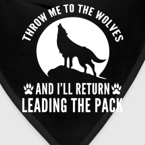 Throw me to the wolves meaningful quote - Bandana