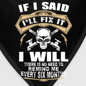 Plumber - THere is no need to remind me t-shirt - Bandana