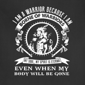 Warrior - I am borne of warriors t-shirt - Adjustable Apron