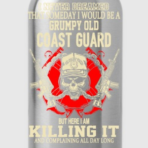 Coast guard - I never dreamed to be a coast guard - Water Bottle