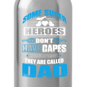 Heroes that don't have capes - dad Fathers Day - Water Bottle