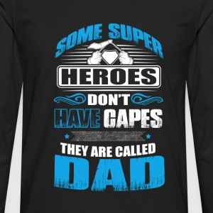 Heroes that don't have capes - dad Fathers Day - Men's Premium Long Sleeve T-Shirt