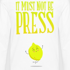 it must not be press, lemon T-Shirts - Men's Premium Long Sleeve T-Shirt