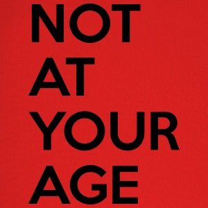 Not at your age T-Shirts - Baseball Cap