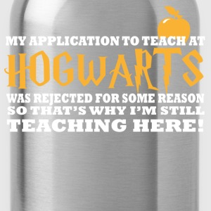 Hogwarts - I was rejected to teach at hogwarts - Water Bottle