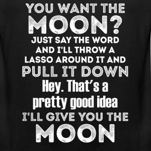 Moon - I'll throw a lasso round it and pullt tee - Men's Premium Tank