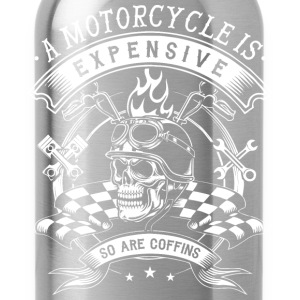 Motorcycle - Motorcycle is expensive t-shirt - Water Bottle