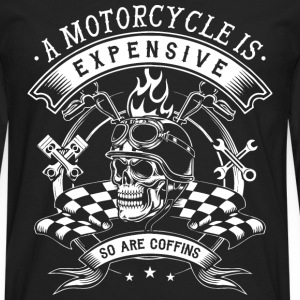 Motorcycle - Motorcycle is expensive t-shirt - Men's Premium Long Sleeve T-Shirt