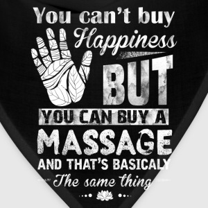 Massage - You can't buy happiness but massage can - Bandana