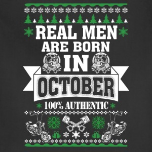 October - Real men are born in October t-shirt - Adjustable Apron