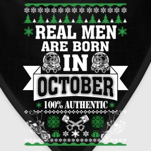 October - Real men are born in October t-shirt - Bandana
