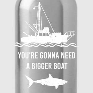 Shark - You're gonna need a biggber boat t-shirt - Water Bottle