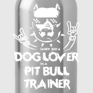 Pit bull - I'm a dog lover and pitbull trainer tee - Water Bottle