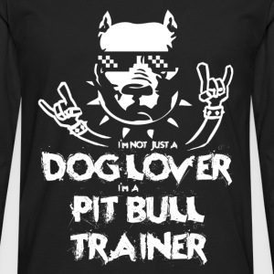 Pit bull - I'm a dog lover and pitbull trainer tee - Men's Premium Long Sleeve T-Shirt
