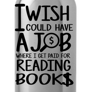 Reading books - I wish Reading books is paid tee - Water Bottle