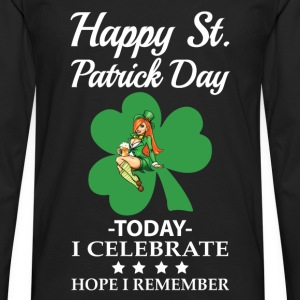 St.Patrick day - To day I celebrate awesome tee - Men's Premium Long Sleeve T-Shirt