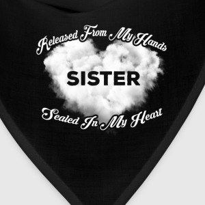 Sister - Released from my hands sealed in my heart - Bandana