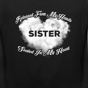 Sister - Released from my hands sealed in my heart - Men's Premium Tank