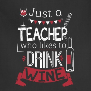 Teacher - I'm just a teacher liking to drink wine - Adjustable Apron