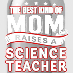 The best kind of mom raises a science teacher - Water Bottle