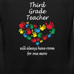 Third grade teacher - Have room for one more - Men's Premium Tank