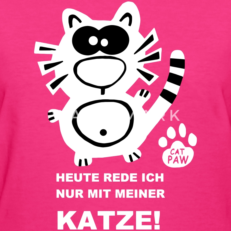 Katze Shirt Catpaw Design German Deutsch Cat - Women's T-Shirt