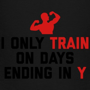 Train Days Ending Y Gym Quote Sportswear - Toddler Premium T-Shirt